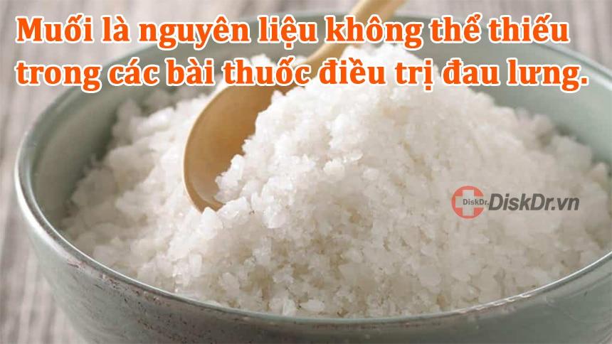Muối là nguyên liệu không thể thiếu trong các bài thuốc điều trị đau lưng