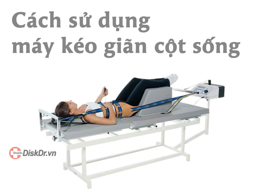 Cách sử dụng máy kéo giãn cột sống