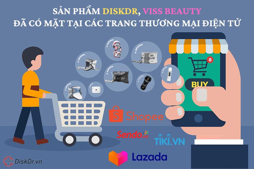 Các sản phẩm DiskDr, Viss Beauty đã có mặt trên Shopee, Tiki, Lazada và Sendo